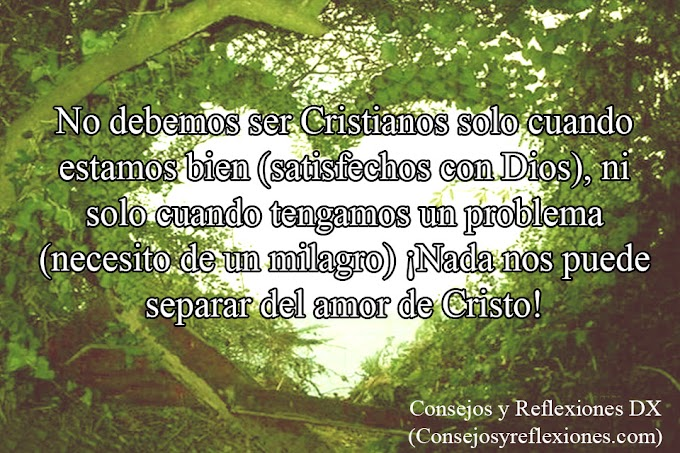 Quién nos separará del amor de Cristo (Devocional Cristiano)