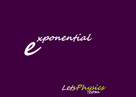 Physical Interpretation of the Exponential Constant e