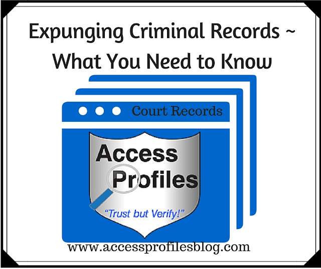 Felony Records: Access Profiles, Inc.: Expunging Criminal Records