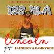 Music: Lincoln - Ise Nla ft large boy & Sammy wise