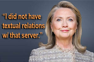 Hillary Clinton: I did not have textual relations with that server.