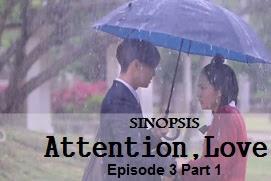 Sinopsis Attention, Love! Episode 3 Part 1