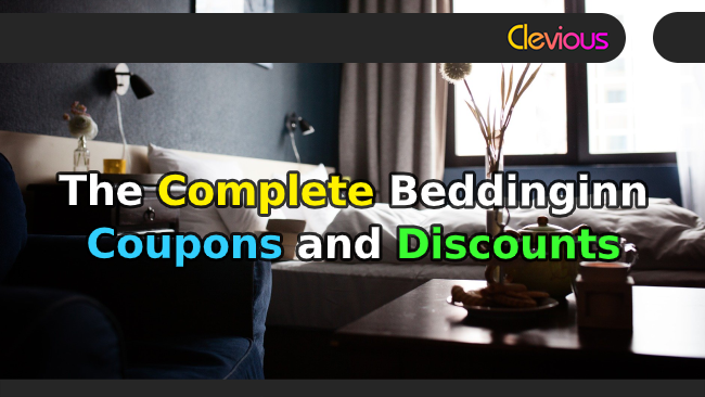 The Complete Beddinginn Coupons & Discounts - Clevious Coupons