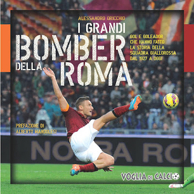 I grandi bomber della Roma - Voglia di calcio