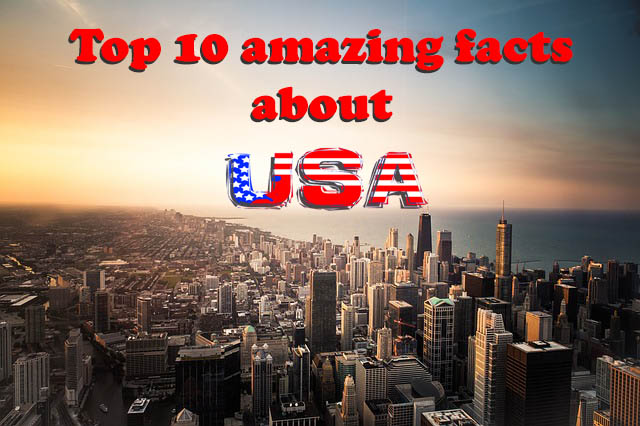 Top 10 amazing facts about the USA