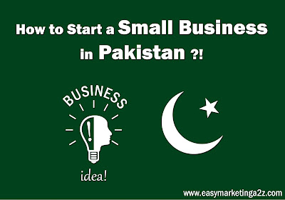 How to start a small business in Pakistan ?!