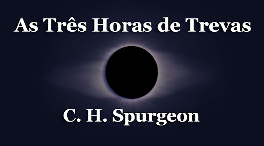 As Três Horas de Trevas – C. H. Spurgeon