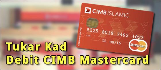 Tukar Kad Debit CIMB MasterCard