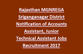 Rajasthan MGNREGA Sriganganagar District Notification of Accounts Assistant, Junior Technical Assistant Jobs Recruitment 2017