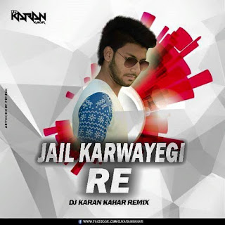Jail-Karawegi-Desi-mix-By-Dj-Karan-Kahar-Nd-Dj-Pawan