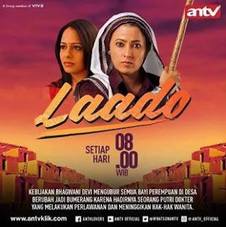 Sinopsis Laado ANTV Episode 5 - Jumat 26 Januari 2018
