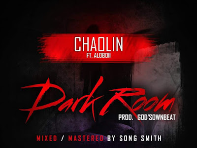 DOWNLOAD MP3: Chaolin Ft. Aloboii - Dark Room