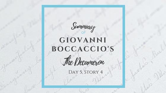 Summary of Giovanni Boccaccio's The Decameron Day 5 Story 4