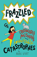 Book jacket for Frazzled:  Oridnary Mishaps and Inevitable Catastrophes.  Cartoonish drawing of frazzled-looking girl reaching out to a gray cat