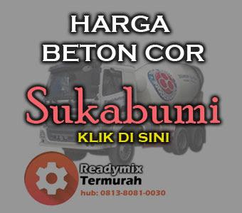 HARGA BETON COR READY MIX SUKABUMI