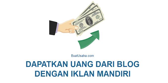 Cara Mendapatkan Uang Dari Blog Dengan Iklan Mandiri