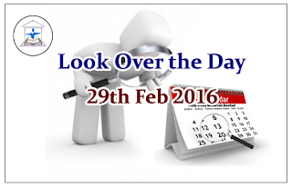 Look Over the Day –29th Feb 2016