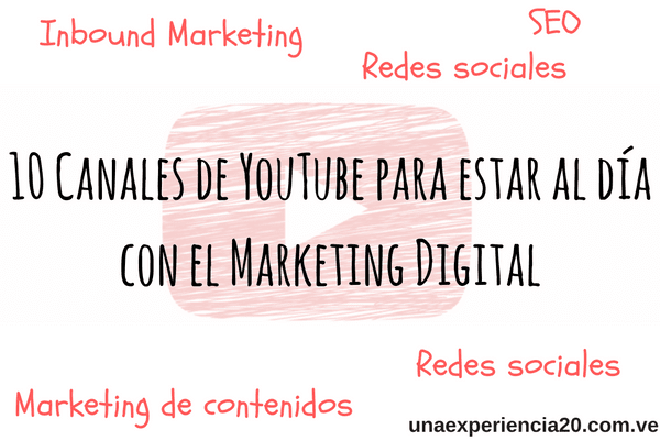 10 canales de YouTube para estar al día con el Marketing Digital