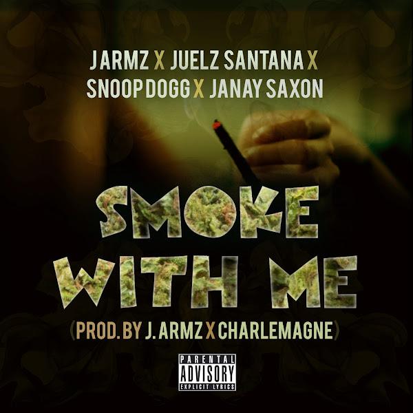 J Armz - Smoke With Me (feat. Juelz Santana, Snoop Dogg & Janay Saxon) - Single Cover