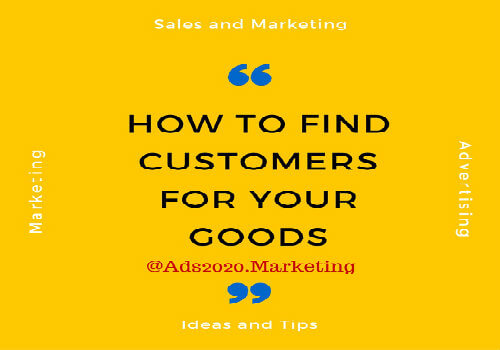 how-to-find-customers-for-goods-products-business-advertising-marketing-ideas-at-ads2020-500x350