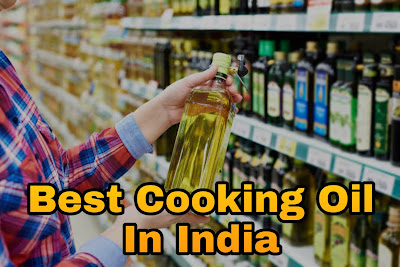Best Cooking Oil  In India: Mustard, Olive, Avocado, Coconut, Soybean, Groundnut Oils