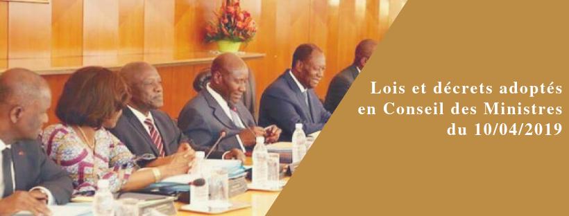 Lois et décrets adoptés en Conseil des Ministres du 10/04/2019