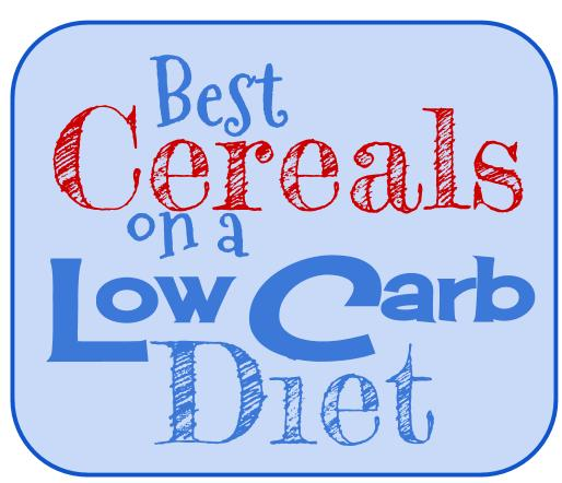 Best Cereal On A Low Carb Diet