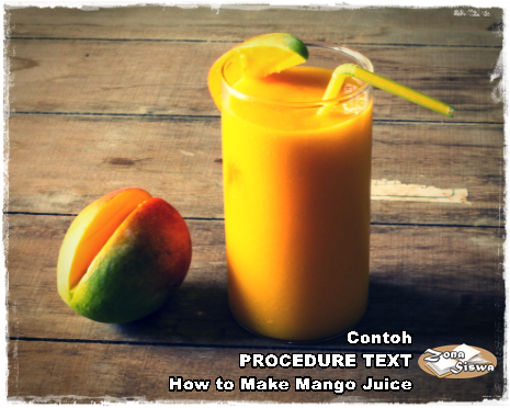 Contoh Procedure Text How To Make Mango Juice Dan Artinya
