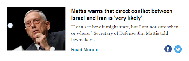 http://www.businessinsider.com/mattis-israel-iran-direct-conflict-very-likely-2018-4?nr_email_referer=1&utm_source=Sailthru&utm_medium=email&utm_content=BISelect&pt=385758&ct=Sailthru_BI_Newsletters&mt=8&utm_campaign=BI%20Select%20Weekend%202018-04-28&utm_term=Business%20Insider%20Select