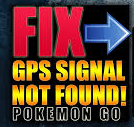 Tips Memperbaiki GPS Signal Not Found Di Pokemon Go