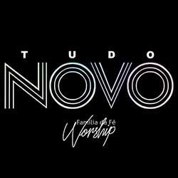 Baixar CD Tudo Novo - Família da Fé Worship