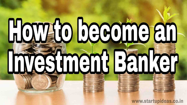 How to become an investment banker - Startup ideas