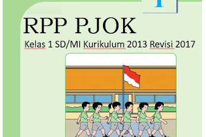 RPP PJOK (Pendidikan Jasmani, Olahraga dan Kesehatan) Kelas 1 SD/MI Kurikulum 2013 Revisi 2017