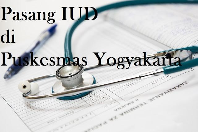 Pasang IUD di Puskesmas Yogyakarta