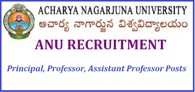 AP State, AP Jobs, AP Recruitment, Acharya Nagarjuna University, ANU Recruitment, Principal, Assistant Professor, Professor Posts, teaching jobs, Teaching Faculty