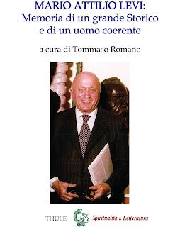Mario Attilio Levi: Memoria di un grande Storico  e di un uomo coerente