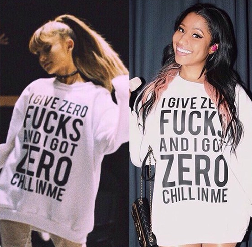 I Give Zero FUCKS And I Got ZERO Chill In Me - Arianna Grande Nicki Minaj. PYGear.com