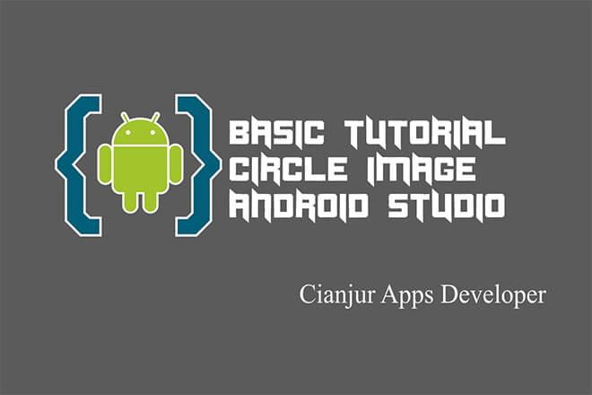 Cara Membuat Circle Image pada Android Studio