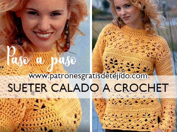 Suéter calado a crochet / Paso a paso | Crochet y Dos agujas ...