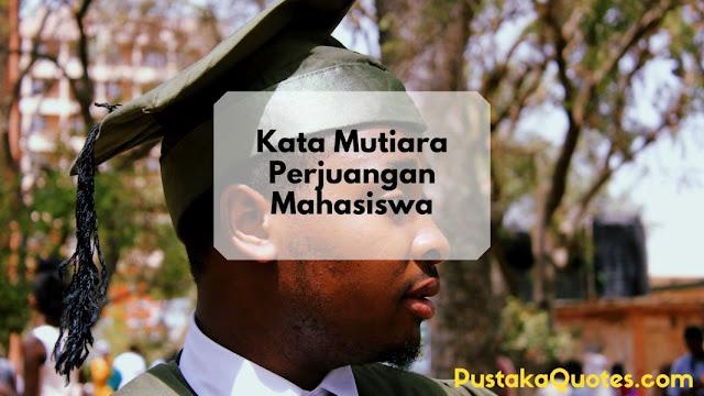 Kata Mutiara Perjuangan Mahasiswa