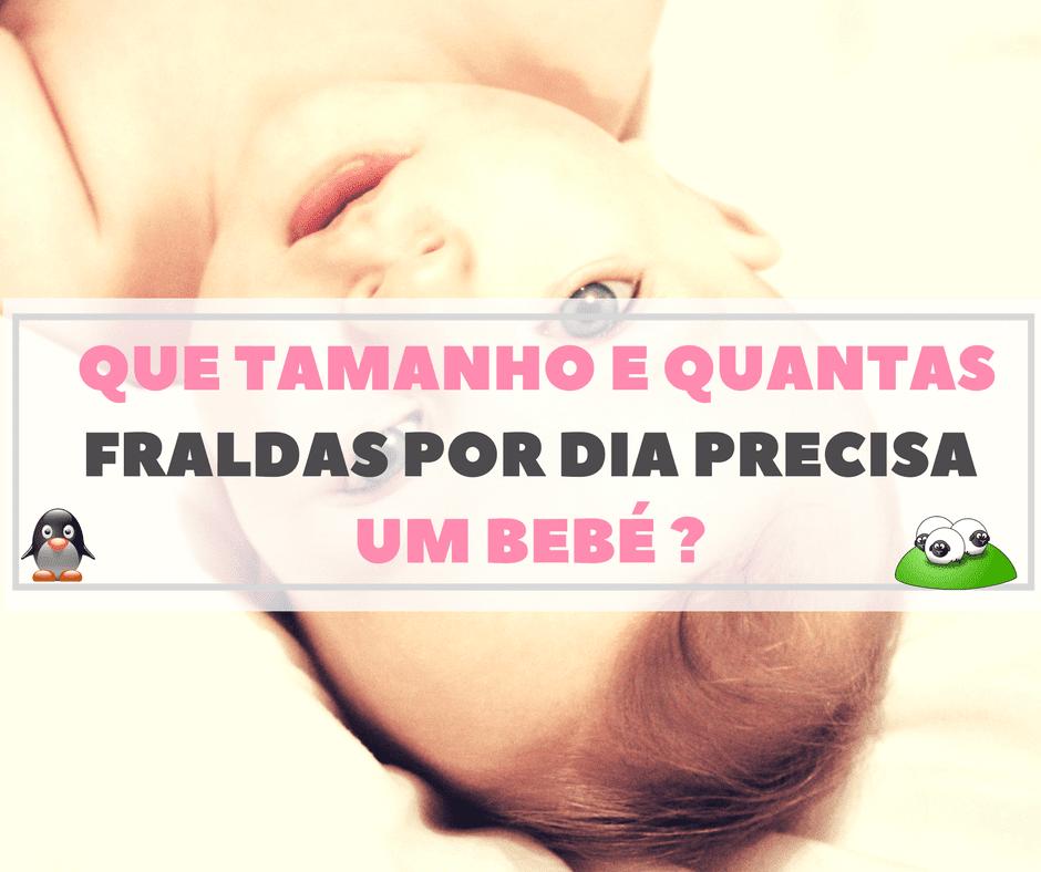 Que Tamanho e Quantas Fraldas Por Dia Precisa Um Bebé? - www.amaesoueu.com - #bebés #fraldas #dicasdamãe