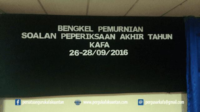 Bengkel Pemurnian Soalan Peperiksaan Akhir Tahun KAFA 2016