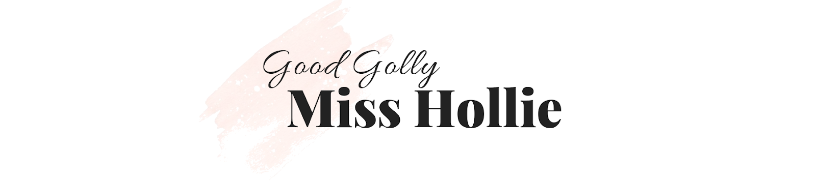 Good Golly Miss Hollie | Beauty, Mental Health, Work & More