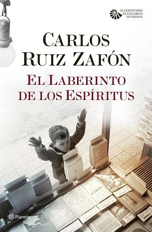 El laberinto de los Espíritus Carlos Ruiz Zafón