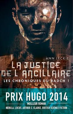 Justice de l'ancillaire - chroniques du Radch - Ann Leckie