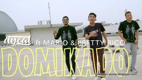Lirik Lagu Domikado - Dycal ft Mario & Pretty Rico