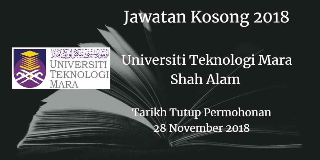 Jawatan Kosong Universiti Teknologi Mara (UiTM) Shah Alam 28 November 2018