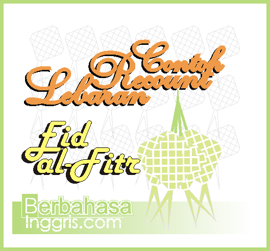 Contoh Recount Text Holiday Idul Fitri (Libur Lebaran