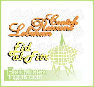 Contoh Recount Text Holiday Idul Fitri (Libur Lebaran) dalam Bahasa Inggris dan Artinya