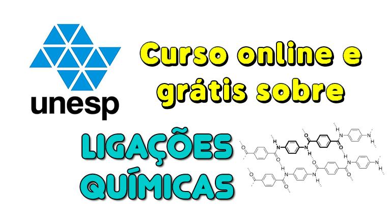 UNESP oferece curso grátis sobre Ligação Química